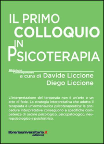 Il primo colloquio in psicoterapia - D. Liccione  