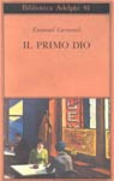 Il primo dio. Poesie scelte. Racconti e scritti critici - Emanuel Carnevali | Jonathanterrington.com