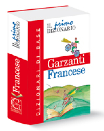 Il primo dizionario di francese. Dizionari di base ...