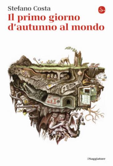 Il primo giorno d'autunno al mondo - Stefano Costa pdf epub