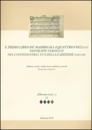 Il primo libro de' madrigali a quatro voci (1533) di Philippe Verdelot nel contesto dell'età della canzone (1520-1530) - F. Saggio | Rochesterscifianimecon.com