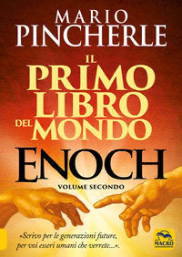 Il primo libro del mondo. Enoch. 2.