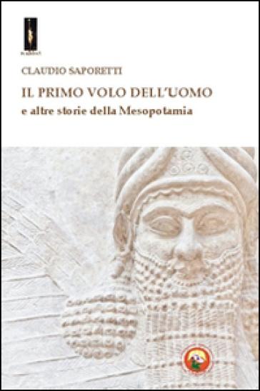 Il primo volo dell 39 uomo e altre storie della mesopotamia for Planimetrie della caverna dell uomo