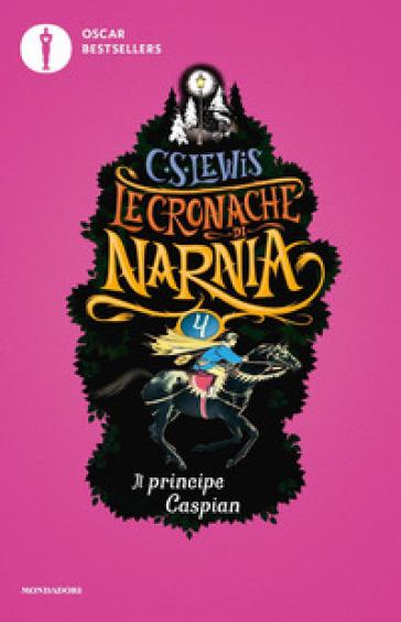 Il principe Caspian. Le cronache di Narnia. 4. - Clive Staples Lewis |