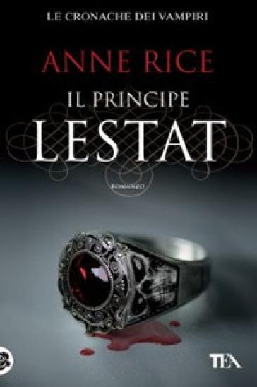 Il principe Lestat. Le cronache dei vampiri - Anne Rice   Jonathanterrington.com