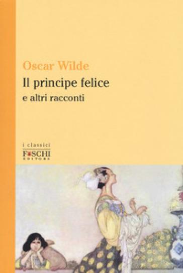Il principe felice e altri racconti - Oscar Wilde | Kritjur.org