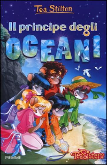 Il principe degli oceani. Ediz. illustrata - Tea Stilton |