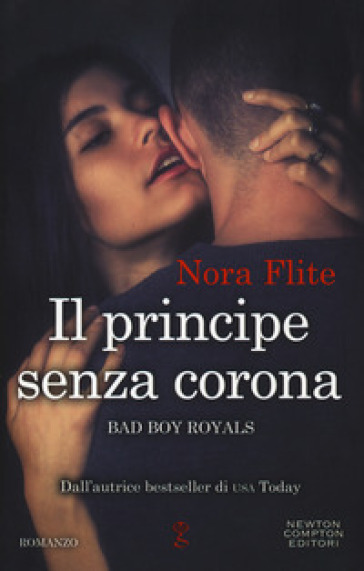 Il principe senza corona. Bad Boy Royals - Nora Flite | Ericsfund.org