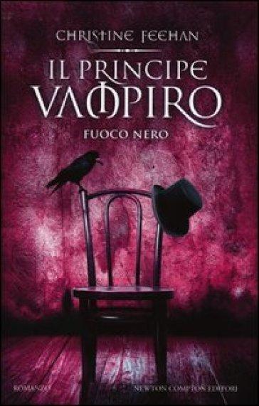 Il principe vampiro. Fuoco nero - Christine Feehan |