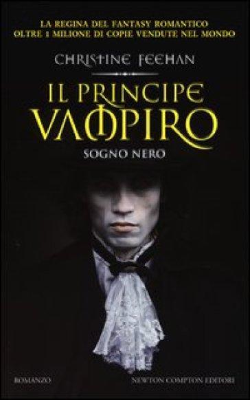 Il principe vampiro. Sogno nero - Christine Feehan   Rochesterscifianimecon.com