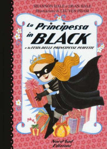 La principessa in black e la festa delle principesse perfette - Shannon Hale | Rochesterscifianimecon.com