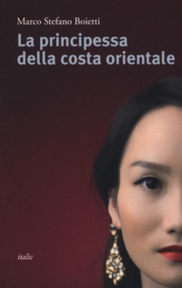 La principessa della costa orientale - Marco Stefano Boietti | Kritjur.org