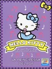 La principessa del pop. Hello Kitty e i suoi amici. 4.