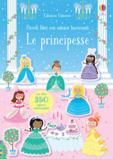Le principesse. Con adesivi. Ediz. a colori - Kirsteen Robson pdf epub