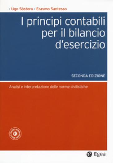 I principi contabili per il bilancio d'esercizio. Analisi e interpretazione delle norme civilistiche - Erasmo Santesso pdf epub