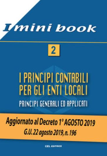 I principi contabili per gli enti locali. Principi generali ed applicati. Aggiornato al Decreto 1° agosto 2019. G. U. 22 agosto 2019, n. 196. 2.