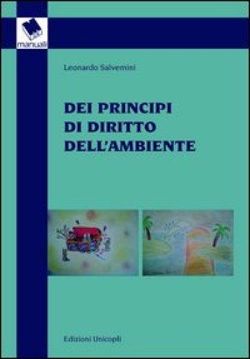 Dei principi di diritto dell'ambiente - Leonardo Salvemini | Jonathanterrington.com