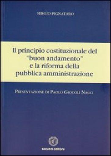 Il principio costituzionale del «buon andamento» e la riforma della pubblica amministrazione - Sergio Pignataro | Ericsfund.org