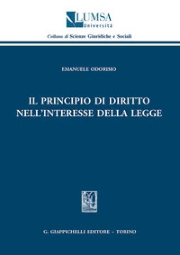 Il principio di diritto nell'interesse della legge - Emanuele Odorisio   Rochesterscifianimecon.com