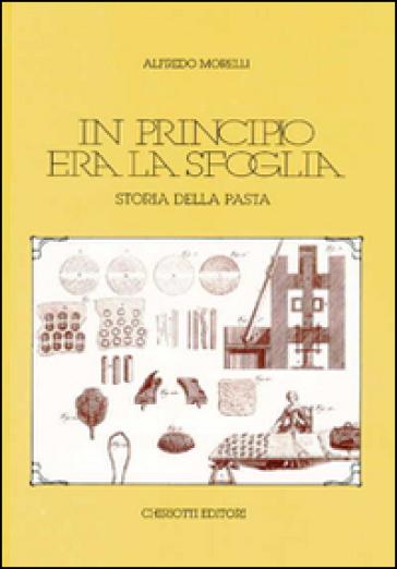 In principio era la sfoglia. Storia della pasta - Alfredo Morelli | Ericsfund.org