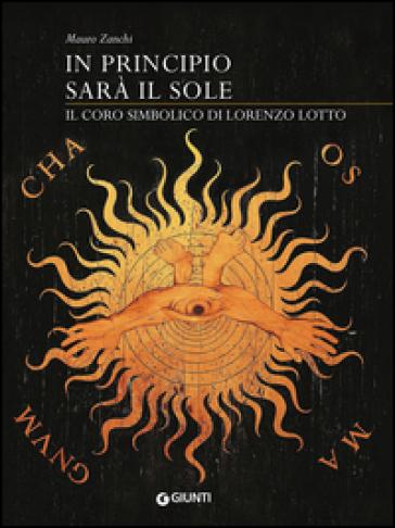 In principio sarà il sole. Il coro simbolico di Lorenzo Lotto