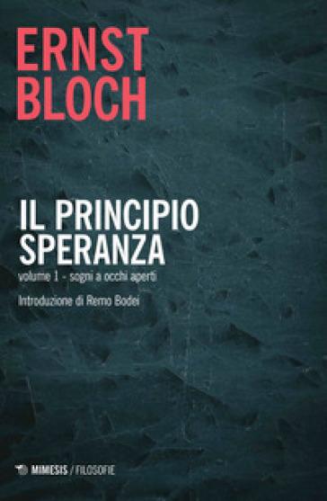 Il principio speranza. 1: Sogni ad occhi aperti - Ernst Bloch pdf epub
