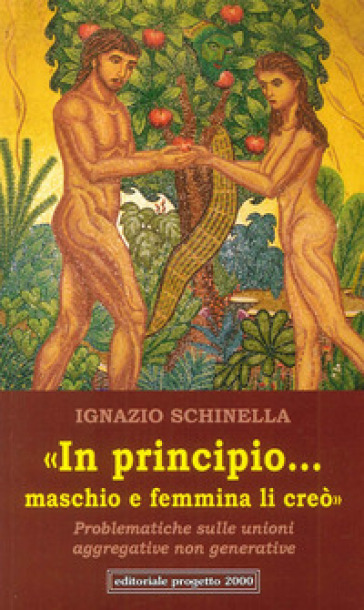 In principio...maschio e femmina li creò. Problematiche sulle unioni aggregative non generative - Ignazio Schinella | Kritjur.org