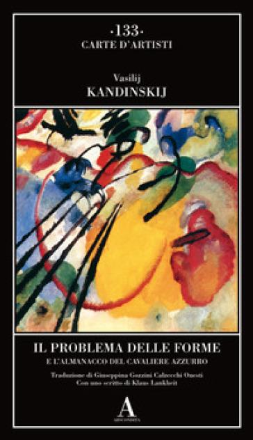 Il problema delle forme e l'almanacco del cavaliere azzurro - Vasilij Vasilevic Kandinskij | Ericsfund.org