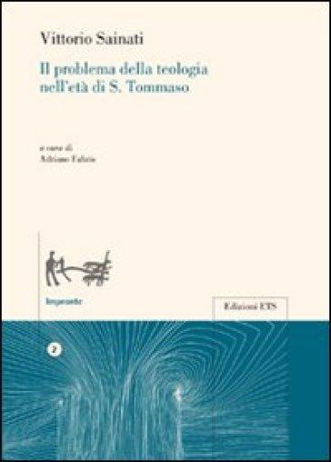 Il problema della teologia nell'età di S. Tommaso - Vittorio Sainato   Kritjur.org