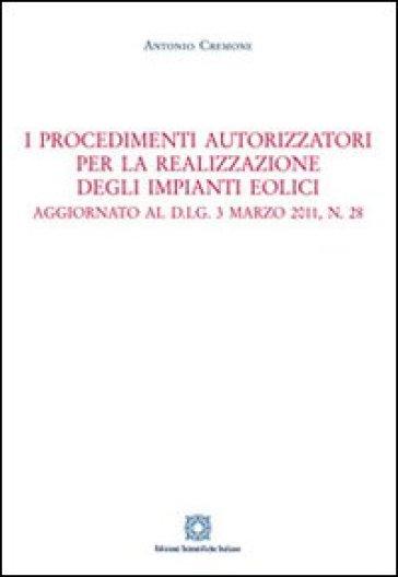 I procedimenti autorizzatori per la realizzazione degli impianti eolici - Antoni Cremone pdf epub