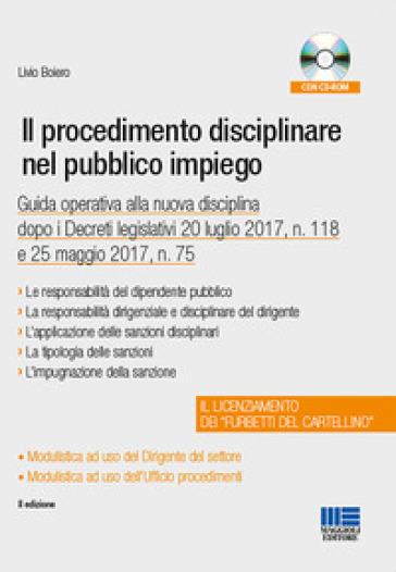 Il procedimento disciplinare nel pubblico impiego. Con CD-ROM - Livio Boiero | Jonathanterrington.com