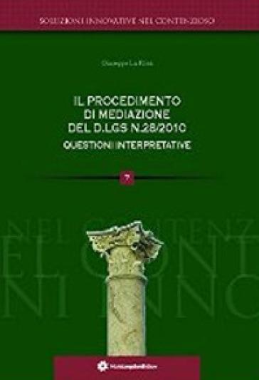 Il procedimento della mediazione del D.lgs n.28/2010 questioni interpretative - Giuseppe La Rosa   Jonathanterrington.com
