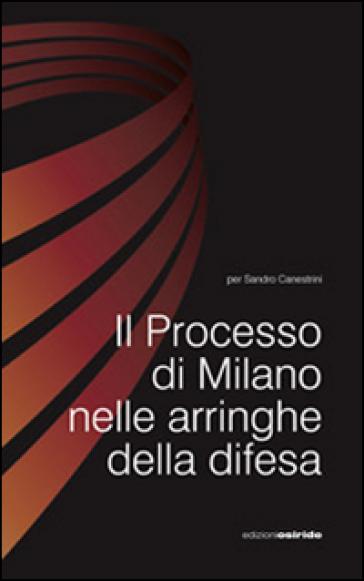 Il processo di Milano nelle arringhe della difesa - P. Mirandola | Thecosgala.com