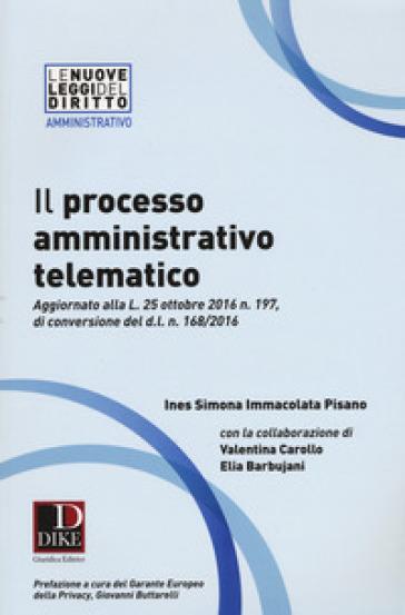 Il processo amministrativo telematico - Ines Simona Immacolata Pisano pdf epub