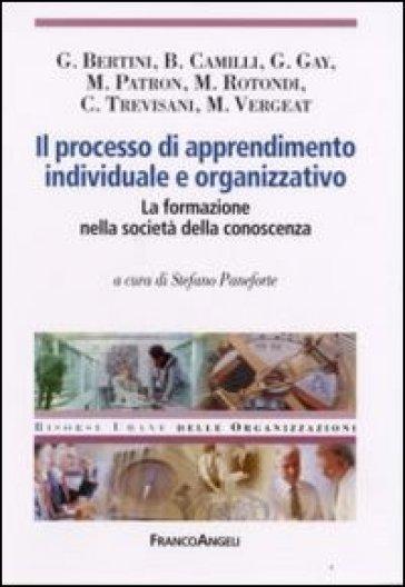 Il processo di apprendimento individuale e organizzativo. La formazione nella società della conoscenza - S. Paneforte | Jonathanterrington.com