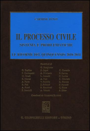 Il processo civile. Sistema e problematiche. Le riforme del quinquennio 2010-2014 - Carmine Punzi | Rochesterscifianimecon.com