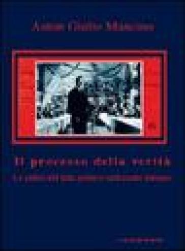 Il processo della verità. Le radici del film politico-indiziario italiano - Anton Giulio Mancino  