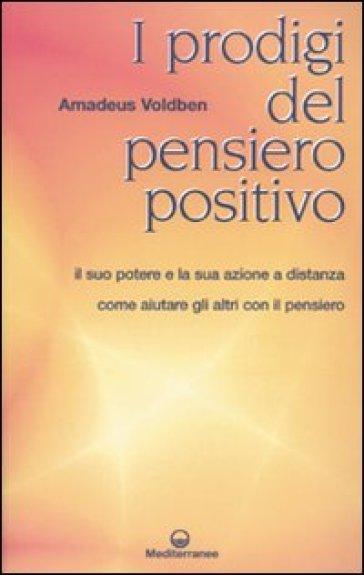 I prodigi del pensiero positivo - Amadeus Voldben   Rochesterscifianimecon.com