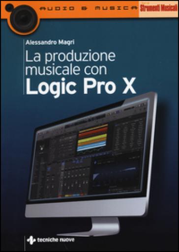 La produzione musicale con Logic Pro X - Alessandro Magri |