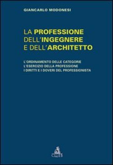 La professione dell'ingegnere e dell'architetto - Giancarlo Modonesi | Thecosgala.com