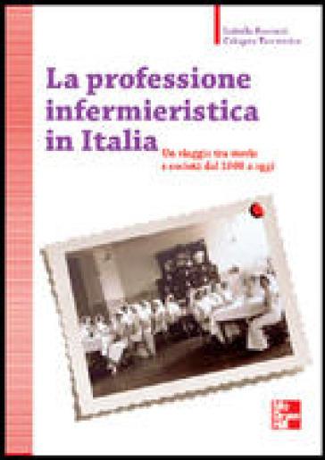 La professione infermieristica in Italia - Isabella Pascucci  