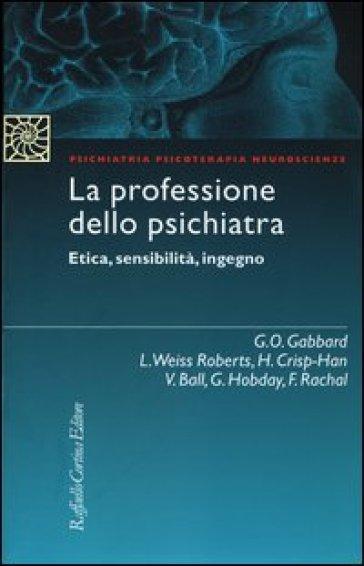 La professione dello psichiatra. Etica, sensibilità, ingegno - M. Luci  