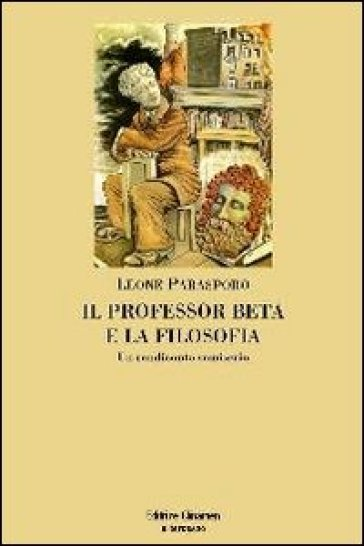 Il professor Beta e la filosofia. Un rendiconto semiserio