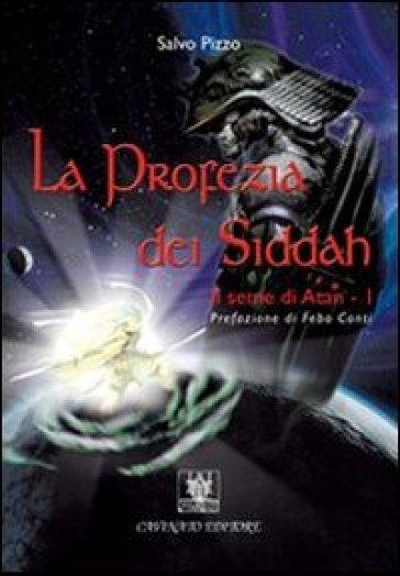 La profezia dei Siddah. Il seme di Atan. 1. - Salvo Pizzo   Rochesterscifianimecon.com