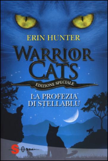 La profezia di Stellablu. Warrior cats - Erin Hunter | Rochesterscifianimecon.com