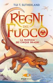 La profezia dei cinque draghi. I regni del fuoco. 1.