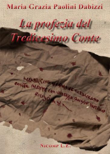 La profezia del tredicesimo Conte - Maria Grazia Paolini Dabizzi |