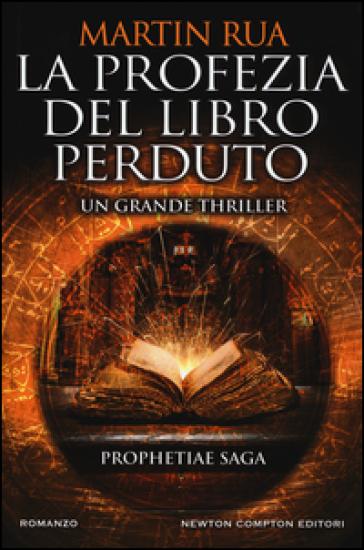La profezia del libro perduto. Prophetiae saga - Martin Rua | Rochesterscifianimecon.com