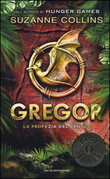 La profezia del sangue. Gregor. 3. - Suzanne Collins | Rochesterscifianimecon.com