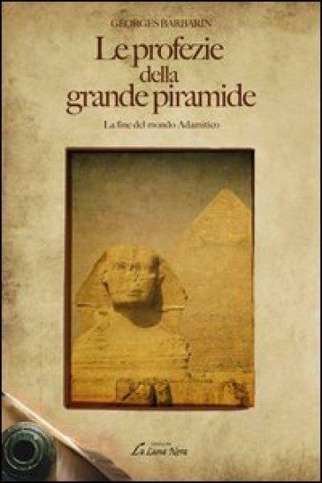 Le profezie della grande piramide - Georges Barbarin | Thecosgala.com